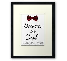 Bowties Are Cool and Always Will Be Framed Print