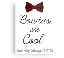 Bowties Are Cool and Always Will Be Metal Print