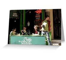 Cafe Reggio Greeting Card