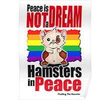 Pudding the hamster - Peace is not a dream Poster