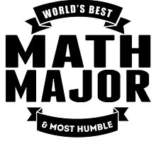 World's Best And Most Humble Math Major by GiftIdea