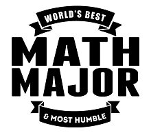 World's Best And Most Humble Math Major Photographic Print