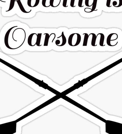 Rowing is Oarsome Sticker