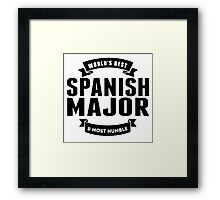 World's Best And Most Humble Spanish Major Framed Print