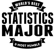 World's Best And Most Humble Statistics Major by GiftIdea