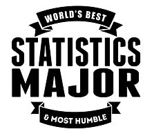 World's Best And Most Humble Statistics Major Photographic Print