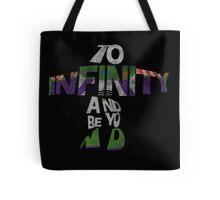 To infinity and beyond Tote Bag