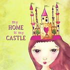 MY HOME IS MY CASTLE by aquaarte