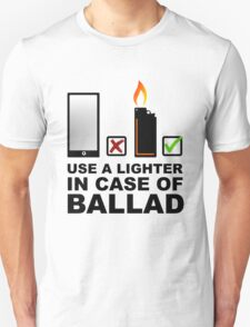 Use a lighter in case of ballad T-Shirt