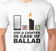 Use a lighter in case of ballad Unisex T-Shirt