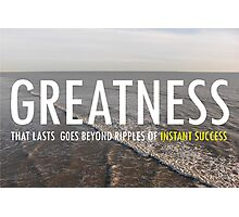 Greatness That Lasts Photographic Print