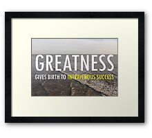 Greatnes Gives Birth Framed Print
