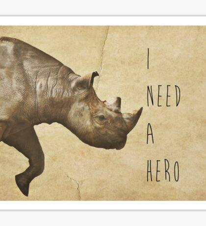 I Need A Hero Sticker