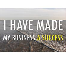 My Business Success Photographic Print