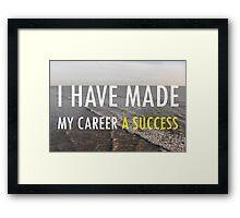 My Career Framed Print