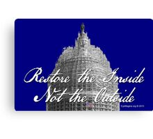 U.S. Capitol: Restore the Inside, Not the Outside Canvas Print