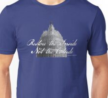 U.S. Capitol: Restore the Inside, Not the Outside Unisex T-Shirt