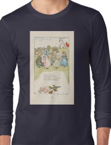 Mother Goose or the Old Nursery Rhymes by Kate Greenaway 1881 0056 Ring a ring a roses Long Sleeve T-Shirt