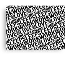 Sleep Work Love and Have Fun Typographic Pattern Canvas Print
