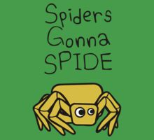 Spiders Gonna Spide Kids Clothes