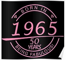 born in 1965... 50 years being fabulous! Poster