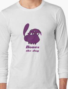 Bones the Dog Long Sleeve T-Shirt