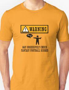Obsessively checks fantasy football scores geek funny nerd T-Shirt