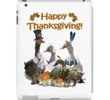 Happy Thanksgiving from Ducks and Geese! iPad Case/Skin