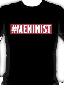 Meninist. T-Shirt