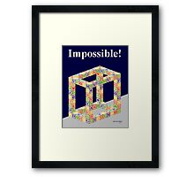 Impossible ! Framed Print