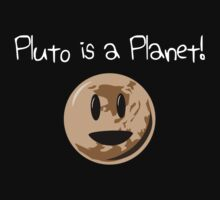 Pluto Is A Planet! (white version) Kids Tee