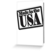 Made in the USA, Manufactured in American, America, in Black Greeting Card