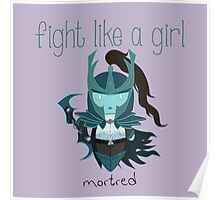 Fight Like a Girl - Mortred | League of Legends Poster