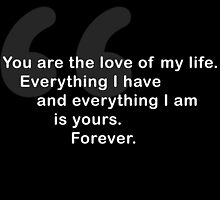 You Are The Love of My Life HIMYM Quote by disizitstudios