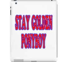 Stay golden ponyboy geek funny nerd iPad Case/Skin