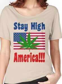 Stay High America!!! Women's Relaxed Fit T-Shirt