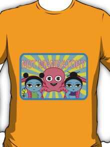 "Fruity Oaty Bar! ""NOT MANDATORY 2"" Shirt (Firefly/Serenity) T-Shirt"