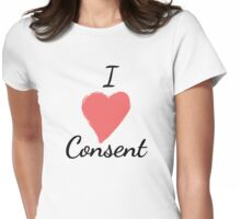 I Love Consent Pro-Sexual Consent Feminist Shirt Womens Fitted T-Shirt