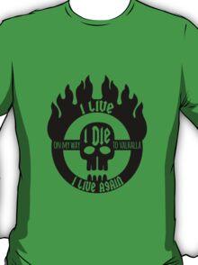 Mad Max - Fury Road - I live I die I live again T-Shirt