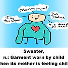 Itchy sweaters from loving moms by shandab3ar