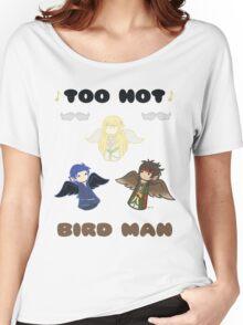 Derp Emblem: Too Hot, Bird Man Shirt Women's Relaxed Fit T-Shirt