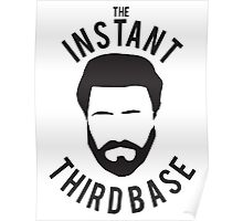 The Instant Third Base Poster