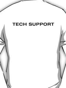 Tech Support (Black Text) T-Shirt