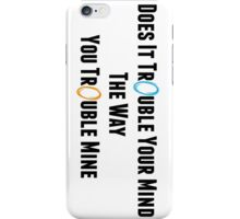 "Portal: Exile Vilify (By: The National) ""Does It Trouble Your Mind? The Way You Trouble Mine?"" iPhone Case/Skin"