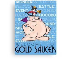 Welcome to Gold Saucer Canvas Print