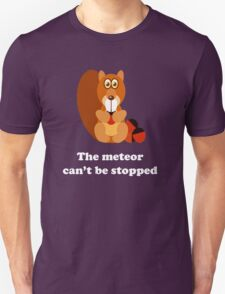 Meteor Can't Be Stopped T-Shirt