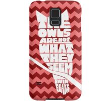 The Owls Are Not What They Seem - Twin Peaks Quote Samsung Galaxy Case/Skin