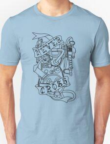 Never Cross (b) T-Shirt
