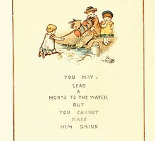 Old Proverbs with New Pictures Lizzie Laweson and Clara Mateaux 1881 0030 Lead Horse to Water Can't Make Him Drink by wetdryvac