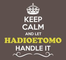 Keep Calm and Let HADIOETOMO Handle it Kids Clothes